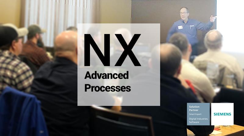 NX CAD Advanced Processes, Advanced CAD Processes