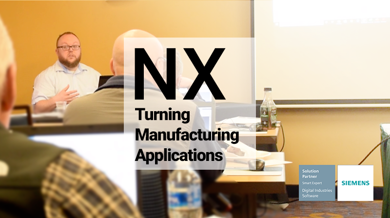 NX Turning Manufacturing Applications, NX CAM Training, NX Turning Training